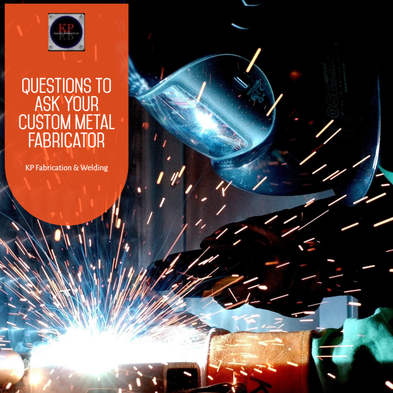 Questions To Ask Your Custom Metal Fabricator